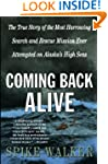 Coming Back Alive: The True Story of...