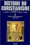 Collectif HISTOIRE DU CHRISTIANISME. Tome 4, Evêques, moines et empereurs (610-1054)