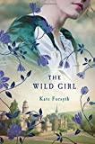 img - for The Wild Girl: A Novel book / textbook / text book