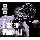 Mosaic Select ~ Grachan Moncur III