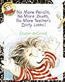 img - for No More Pencils, No More Books, No More Teacher's Dirty Looks! (Gilbert and Friends) book / textbook / text book