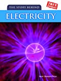 img - for The Story Behind Electricity (True Stories) book / textbook / text book
