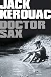 Doctor Sax: Faust Part Three (Harper Perennial Modern Classics) (000720499X) by Kerouac, Jack
