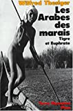 Les Arabes des marais irakiens (French Edition) (2259022243) by Thesiger, Wilfred