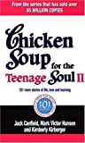 Jack Canfield Chicken Soup For The Teenage Soul II: 101 more stories of life, love and learning