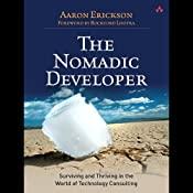The Nomadic Developer: Surviving and Thriving in the World of Technology Consulting | [Aaron Erickson]