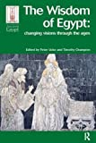 """BOOKS RECEIVED: Ucko and Champion, eds., The Wisdom of Egypt: Changing Visions Through the Ages"""" (Left Coast Press, 2003)"""""""