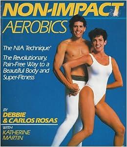 Non-Impact Aerobics: Carlos Rosas: 9780394558998: Amazon.com: Books