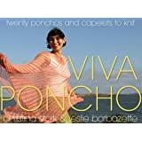 Viva Poncho: Twenty Ponchos and Capelets to Knitby Christina Stork