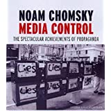 Media Control: The Spectacular Achievements of Propagandaby Noam Chomsky