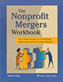 img - for Nonprofit Mergers Workbook: The Leader's Guide to Considering Negotiating & Executing a Merger book / textbook / text book