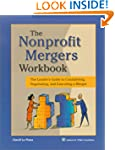 Nonprofit Mergers Workbook: The Leade...
