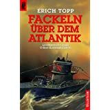 Fackeln ber dem Atlantikvon &#34;Erich Topp&#34;