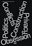 Christian Kerez: Conflicts Politics Construction Privacy Obsession: Materials on the Work of Christian Kerez