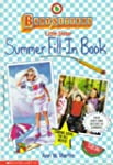 Summer Fill-In Book (Baby-Sitters Lit...
