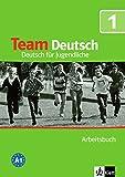 Team Deutsch. Deutsch für Jugendliche / Arbeitsbuch zum Kursbuch A1