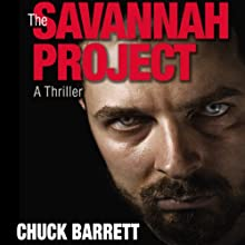 The Savannah Project: Jake Pendleton Series, Book 1 (       UNABRIDGED) by Chuck Barrett Narrated by Scott Brick