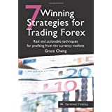 7 Winning Strategies for Trading Forex: Real and Actionable Techniques for Profiting from the Currency Marketsby Grace Cheng
