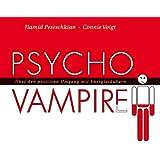 Psychovampire - Über den positiven Umgang mit Energieräubern (3:54 Stunden, ungekürzte Lesung auf 4 Audio-CDs + 1 Bonus DAISY-MP3-CD)