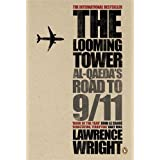 The Looming Tower: Al Qaeda's Road to 9/11by Lawrence Wright