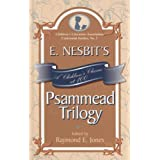 E. Nesbit's Psammead Trilogy: A Children's Classic at 100 (Children's Literature Association Centennial Studies...