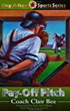 Pay-Off Pitch (Chip Hilton Sports Series, Vol 16)