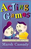 img - for Acting Games: Improvisations and Exercises book / textbook / text book