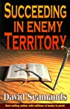 Succeeding in Enemy Territory (1883906342) by Seamands, David A.