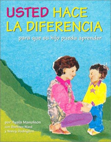 Usted Hace LA Diferencia: Para Que Su Hijo Pueda Aprender  [Ayala Manolson - Barbara Ward - Nancy Dodington] (Tapa Blanda)