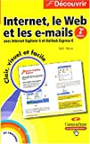 Internet et les E-mails, avec Internet Explorer et Outlook Express