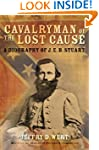 Cavalryman of the Lost Cause: A Biogr...