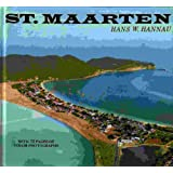 St. Maarten, Saba and St. Eustatius: With 32 Pages of Color Photographs ~ Hans Hannau