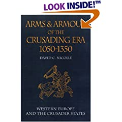 Arms and Armour of the Crusading Era, 1050-1350: Western Europe and the Crusader States