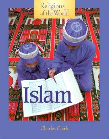 Religions of the World - Islam, Charles Clark
