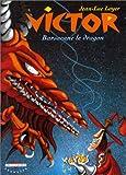 Victor - Barsacane le dragon