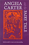 img - for Angela Carter and the Fairy Tale (Marvels & Tales Special Issues) book / textbook / text book