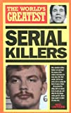 The World's Greatest Serial Killers (0753700891) by Cawthorne, Nigel