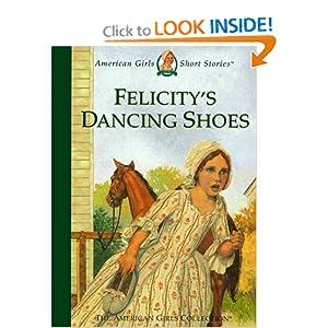 Felicity's Dancing Shoes (American Girls Short Stories) Valerie Tripp and Dan Andreasen