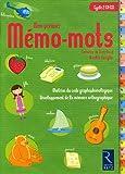 Mon premier Mémo-mots Cycle 2 CP-CE1 : Maîtrise du code graphonologique, Développement de la mémoire orthographique