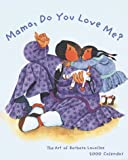 Mama, Do You Love Me?: 2000 Calendar (0811823814) by Lavallee, Barbara