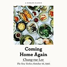 Coming Home Again Audiobook by Chang-rae Lee Narrated by Han Htet