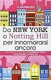 Da New York a Notting Hill per innamorarsi ancora