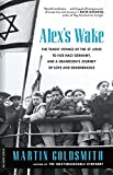 img - for Alex's Wake: The Tragic Voyage of the St. Louis to Flee Nazi Germany?and a Grandson?s Journey of Love and Remembrance First Trade Paper edition by Goldsmith, Martin (2015) Paperback book / textbook / text book