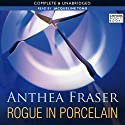 Rogue in Porcelain (       UNABRIDGED) by Anthea Fraser Narrated by Jacqueline Tong