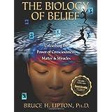 The Biology of Belief ~ Bruce H. Lipton