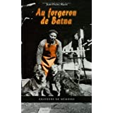 Au forgeron de Batna (French Edition)