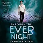 Through the Ever Night: Under the Never Sky, Book 2 | Veronica Rossi