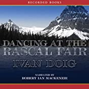 Dancing at the Rascal Fair | [Ivan Doig]