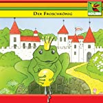Der Froschkönig und andere Märchen | Brüder Grimm