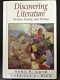 Discovering Literature: Fiction, Poetry, and Drama (0132197340) by Guth, Hans P.